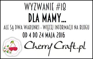 Cherry craft #18 dla mamy