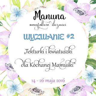 manuna #2 tekturki i kwiatuszki dla kochanek mamuśki